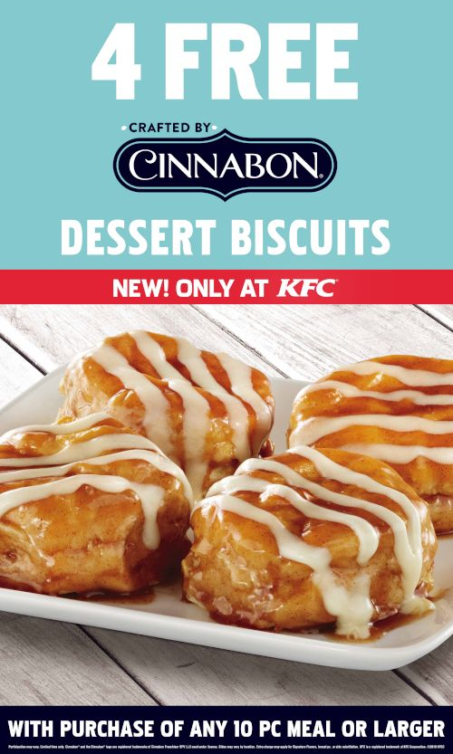 4 Free Cinnabon Dessert Biscuits with Purchase of any 10 pc Meal or Larger